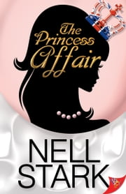 The Princess Affair ebook by Nell Stark