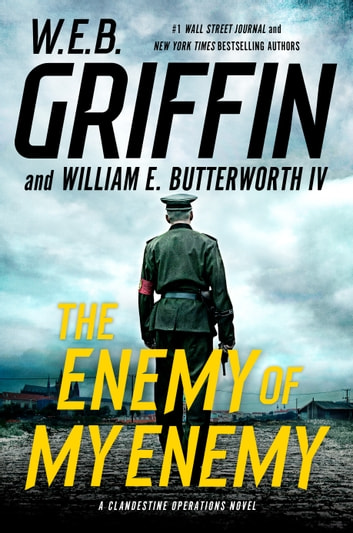 The Enemy of My Enemy ebook by W.E.B. Griffin,William E. Butterworth, IV