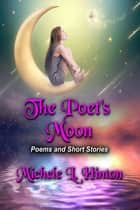The Poet's Moon ebook by Michele L. Hinton