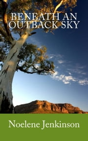 Beneath An Outback Sky ebook by Noelene Jenkinson