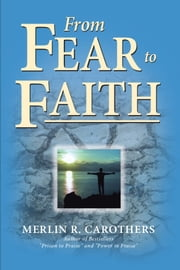 From Fear to Faith ebook by Merlin R. Carothers
