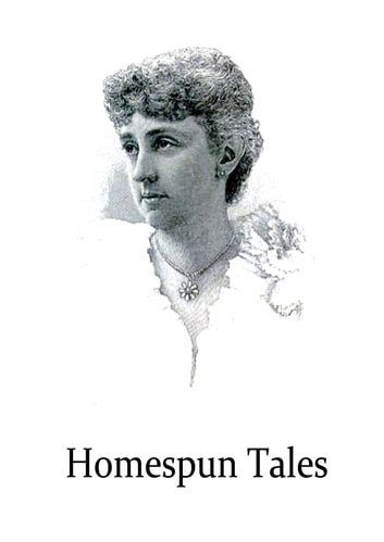 Homespun Tales ebook by Kate Douglas Wiggin