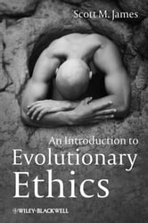 An Introduction to Evolutionary Ethics ebook by Scott M. James