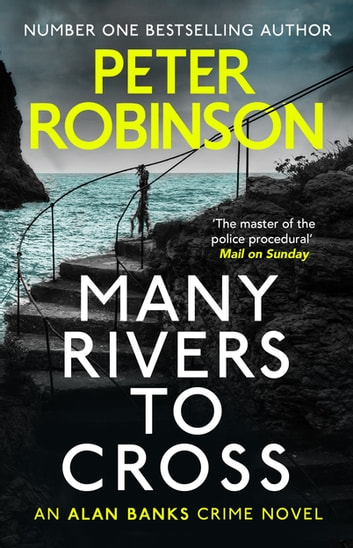 Many Rivers to Cross - the ideal stocking filler for crime fans (DCI Banks 26) ebook by Peter Robinson