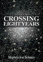Crossing Light Years ebook by