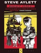 Bigot Hall - A Gothic Childhood ebook by Steve Aylett