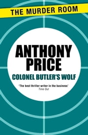 Colonel Butler's Wolf ebook by Anthony Price