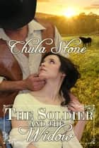 The Soldier and the Widow ebook by Chula Stone