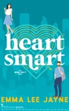 Heart Smart eBook by Smartypants Romance, Emma Lee Jayne