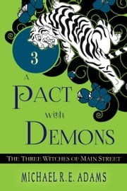 A Pact with Demons (Story #3): The Three Witches of Main Street