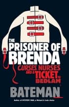The Prisoner of Brenda ebook by Bateman