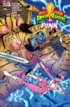 Mighty Morphin Power Rangers: Pink #4 ebook by Brenden Fletcher, Kelly Thompson, Daniele Di Nicuolo