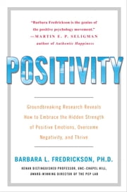 Positivity - Top-Notch Research Reveals the Upward Spiral That Will Change Your Life ebook by Barbara Fredrickson