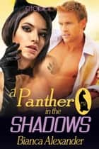 A Panther in the Shadows 電子書 by Bianca Alexander