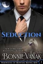 Seduction ebook by Bonnie Vanak