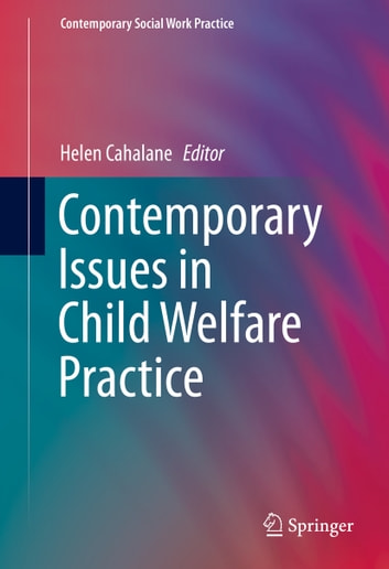 Contemporary Issues in Child Welfare Practice ebook by