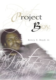 Project Boy ebook by Roney E. Boyd, Jr.