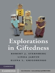 Explorations in Giftedness ebook by Robert J. Sternberg,Linda Jarvin,Elena L. Grigorenko