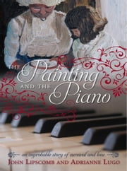 The Painting and The Piano ebook by John Lipscomb