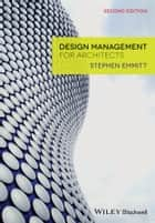 Design Management for Architects ebook by Stephen Emmitt