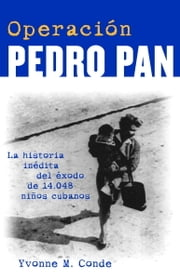 Operación Pedro Pan ebook by Yvonne Conde