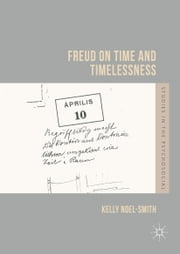 Freud on Time and Timelessness ebook by Kelly Noel-Smith