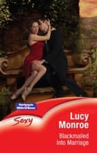 Blackmailed Into Marriage ebook by Lucy Lucy