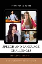 Speech and Language Challenges ebook by Marlene Targ Brill