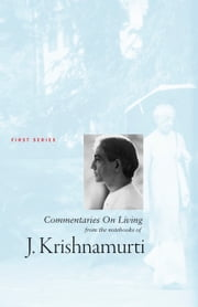 Commentaries On Living 1 ebook by Jiddu Krishnamurti