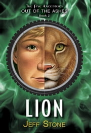 Five Ancestors Out of the Ashes #2: Lion ebook by Jeff Stone