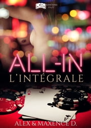 All-in - L'intégrale ebook by Alex & Maxence D.