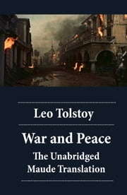 War and Peace - The Unabridged Maude Translation ebook by Leo Tolstoy,Aylmer Maude,Louise Shanks Maude