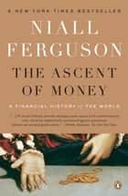 The Ascent of Money ebook by Niall Ferguson