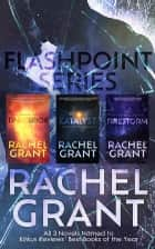 Flashpoint Series Collection ebook by Rachel Grant