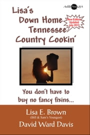 Lisa's Down Home Tennessee Country Cooking ebook by David Ward Davis,Lisa E. Brown
