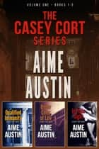 The Casey Cort Series - Volume One - Books 1 - 3 ebook by Aime Austin, Sylvie Fox