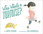 Who Wants a Tortoise? ebook by Dave Keane