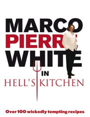 Marco Pierre White in Hell's Kitchen ebook by Marco Pierre White