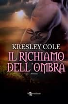 Il richiamo dell'ombra eBook by Kresley Cole