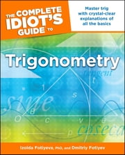 The Complete Idiot's Guide to Trigonometry ebook by Kobo.Web.Store.Products.Fields.ContributorFieldViewModel