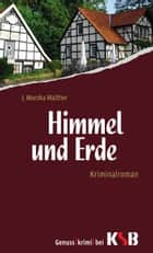 Himmel und Erde ebook by J. Monika Walther