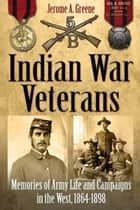 Indian War Veterans ebook by Jerome Greene