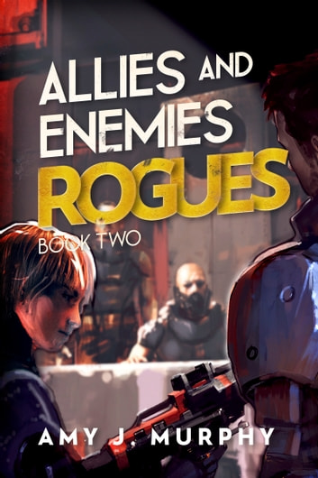 Allies and Enemies: Rogues (Book 2) ebook by Amy J. Murphy