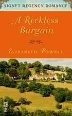 A Reckless Bargain ebook by Elizabeth Powell