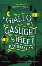 Il giallo di Gaslight Street ebook by M.R.C. Kasasian