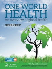 One World Health - An Overview of Global Health ebook by Lord Nigel Crisp