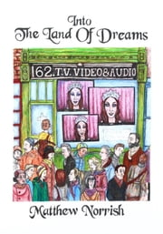 Into The Land Of Dreams ebook by Matthew Norrish