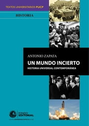 Un mundo incierto - Historia universal contemporánea ebook by Kobo.Web.Store.Products.Fields.ContributorFieldViewModel
