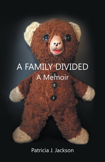 A Family Divided ebook by Patricia J. Jackson