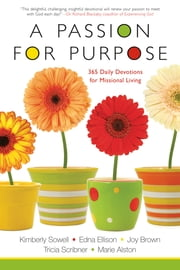 A Passion for Purpose: 365 Daily Devotions for Missional Living ebook by Kimberly Sowell